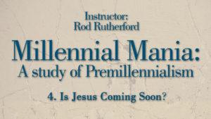4. Is Jesus Coming Soon?   Millennial Mania