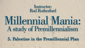 5. Palestine in the Premillennial Plan   Millennial Mania