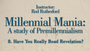 8. Have You Really Read Revelation?   Millennial Mania
