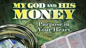 Purpose In Your Heart | My God and His Money