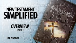 New Testament Simplified (Part 1)