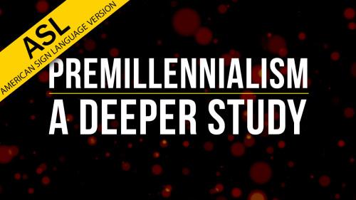 No-One-Left-Behind_Premillennialism-A-Deeper-Study_ASL.jpg