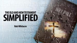 The Old Testament and New Testament Simplified