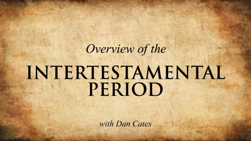 Overview of the Intertestamental Period