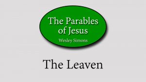 13. The Leaven | Parables of Jesus