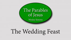 14. The Wedding Feast | Parables of Jesus