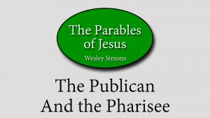 16. The Publican and the Pharisee | Parables of Jesus