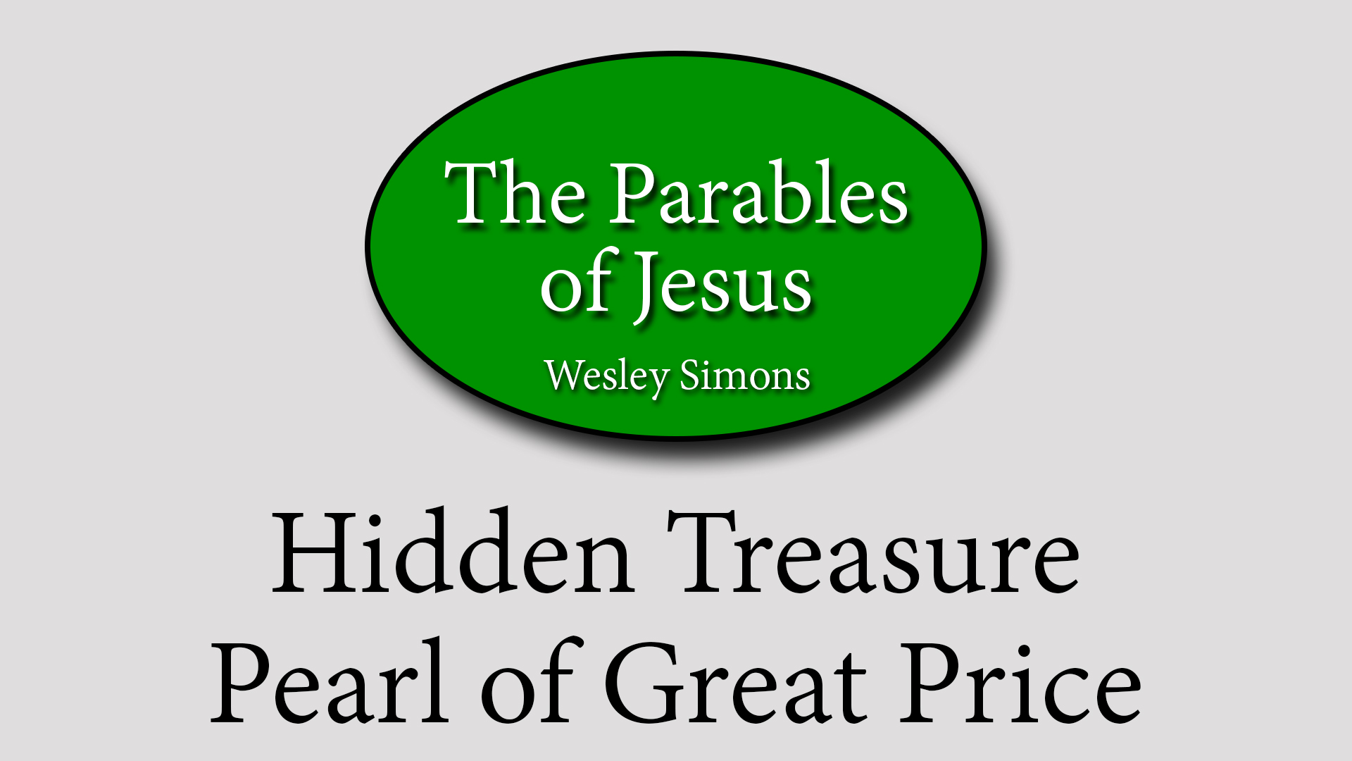 2  Hidden Treasure / Pearl of Great Price | Parables of Jesus