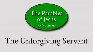 21. The Unforgiving Servant | Parables of Jesus