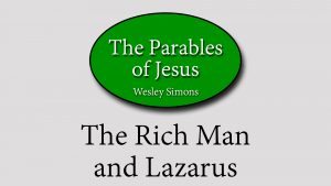 25. The Rich Man and Lazarus | Parables of Jesus