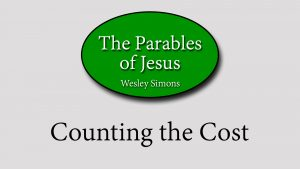 7. Counting the Cost | Parables of Jesus