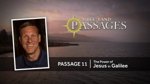 Passage 11 | The Power of Jesus in Galilee