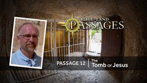 Passage 12 | The Tomb of Jesus