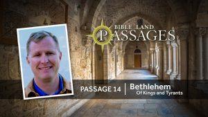 Passage 14 | Bethlehem: Of Kings and Tyrants