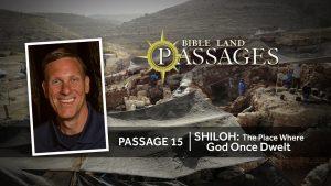 Passage 15 | Shiloh: The Place Where God Once Dwelt