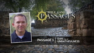 Passage 3 | Dan: City of Unfaithfulness