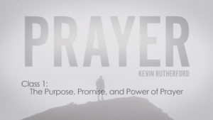 1.The Purpose, Promise, and Power of Prayer