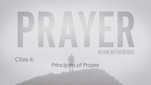 6.Principles of Prayer
