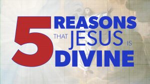 5 Reasons Jesus Is Divine | Evidence for Jesus