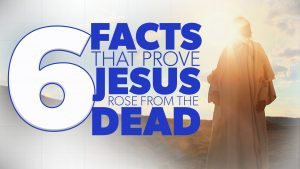 6 Facts that Prove Jesus Rose from the Dead | Evidence for Jesus