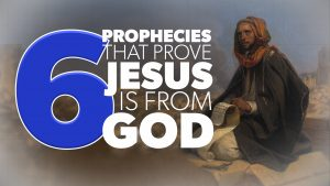 6 Prophecies that Prove Jesus is from God | Evidence for Jesus