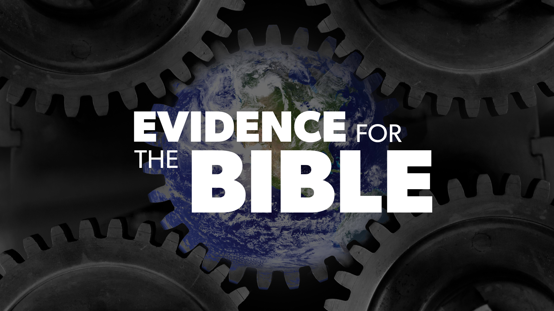 Evidence for the Bible | Proof for God