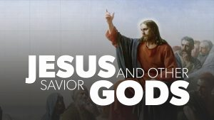 Jesus and Other Savior Gods | Evidence for Jesus