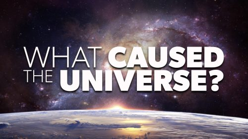 What Caused the Universe?