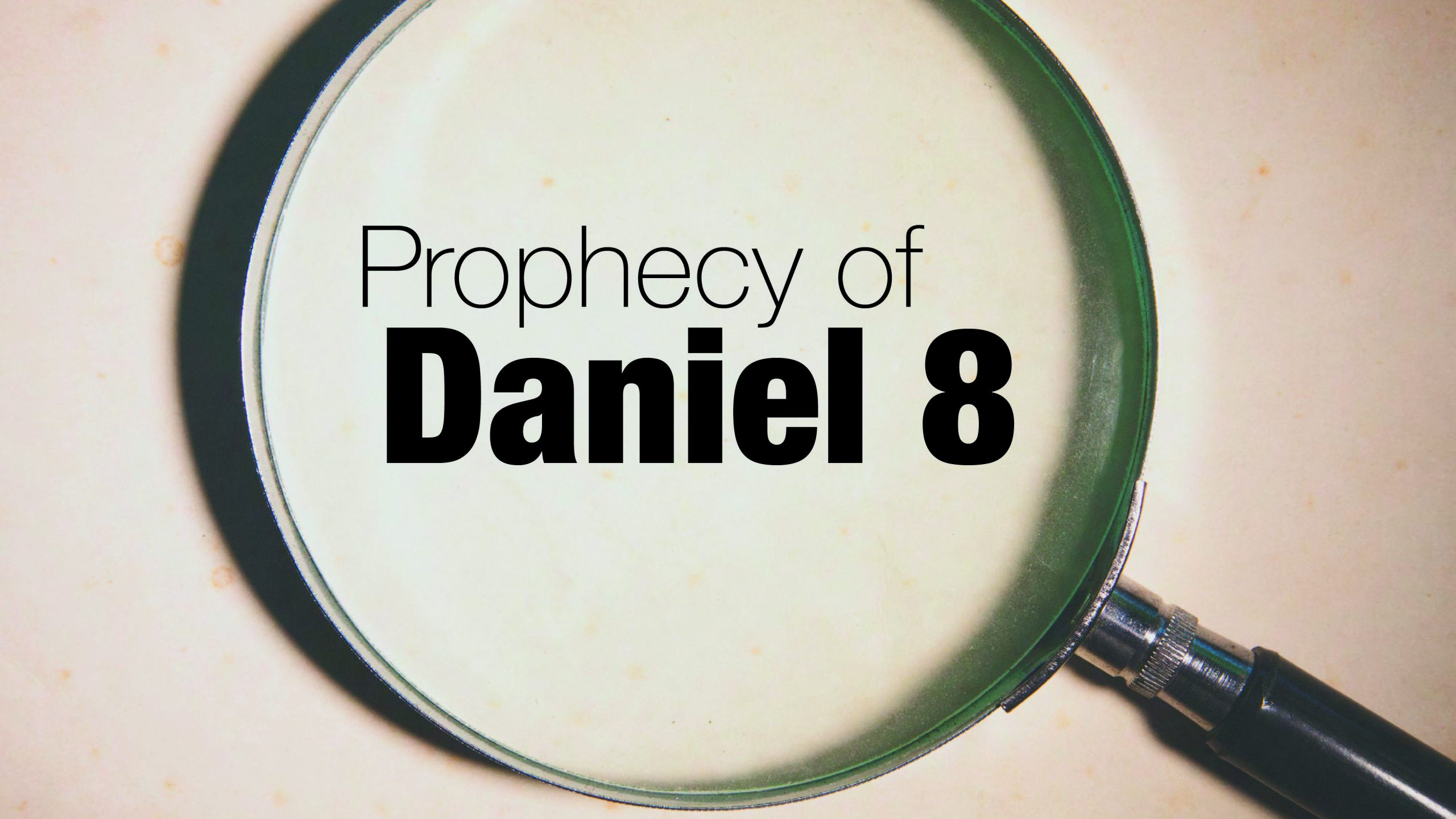 The Prophecy of Daniel 8