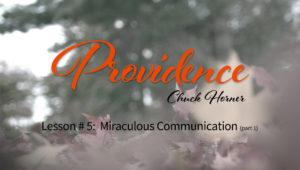 Providence: 5. Miraculous Communication (Part 1)