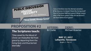 Public Discussion: Eternal Security of the Believer (Night 2 - Part 2)