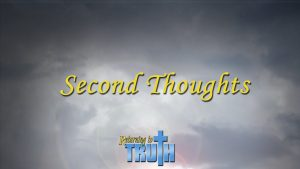 Second Thoughts | Returning to Truth