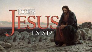 DOES Jesus Exist?