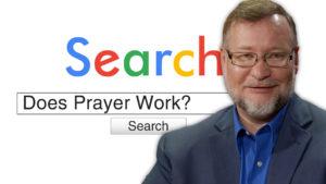 Does Prayer Work?   Search Prayer