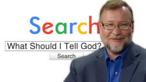 What Should I Tell God? | Search Prayer