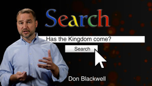 Has the Kingdom come?