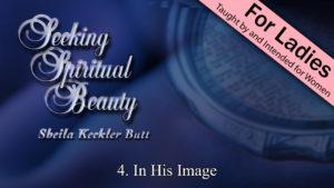 4. In His Image | Seeking Spiritual Beauty