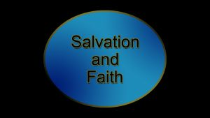 3. Salvation and Faith | Sermons by Jim Dearman