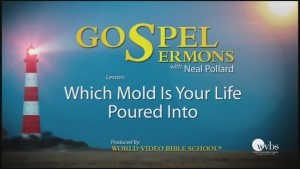 10. Which Mold? | Sermons by Neal Pollard (Volume 1)