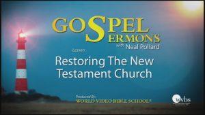 12. Restoring The New Testament Church | Sermons by Neal Pollard (Volume 1)