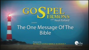 17. The One Message of The Bible | Sermons by Neal Pollard (Volume 1)