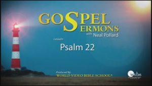 21. Psalm 22 | Sermons by Neal Pollard (Volume 1)