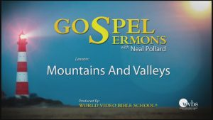 22. Walking With God Through the Mountains and Valleys | Sermons by Neal Pollard (Volume 1)