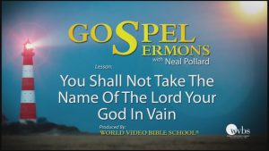 27. You Shall Not Take the Name of The Lord in Vain | Sermons by Neal Pollard (Volume 1)