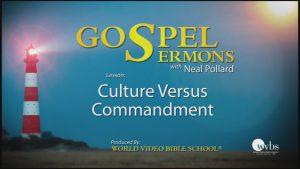29. Culture Versus Commandment | Sermons by Neal Pollard (Volume 1)