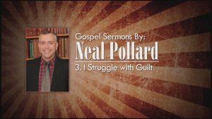 3. I Struggle with Guilt | Gospel Sermons by Neal Pollard (Volume 2)