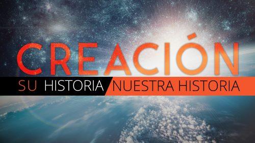 Creación Su Historia / Nuestra Historia (Spanish: Creation HIStory / Our Story)