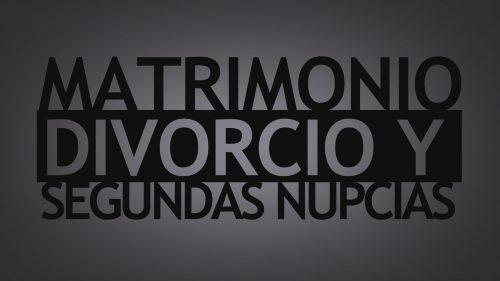 Spanish-Matrimonio-Divorcio-y-Segundas-Nupcias-Marriage-Divorce-and-Remarriage