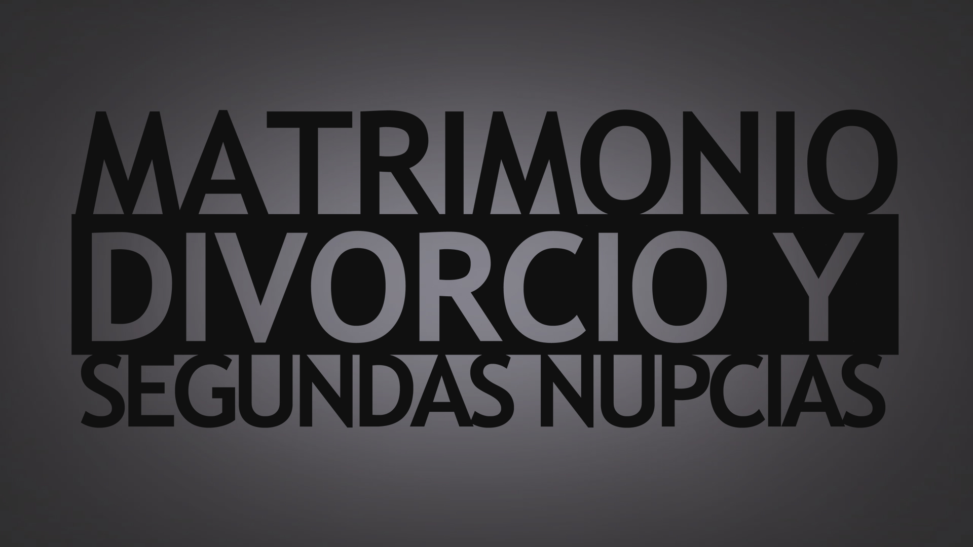 Matrimonio, Divorcio, y Segundas Nupcias (Marriage, Divorce, & Remarriage) - Spanish Version