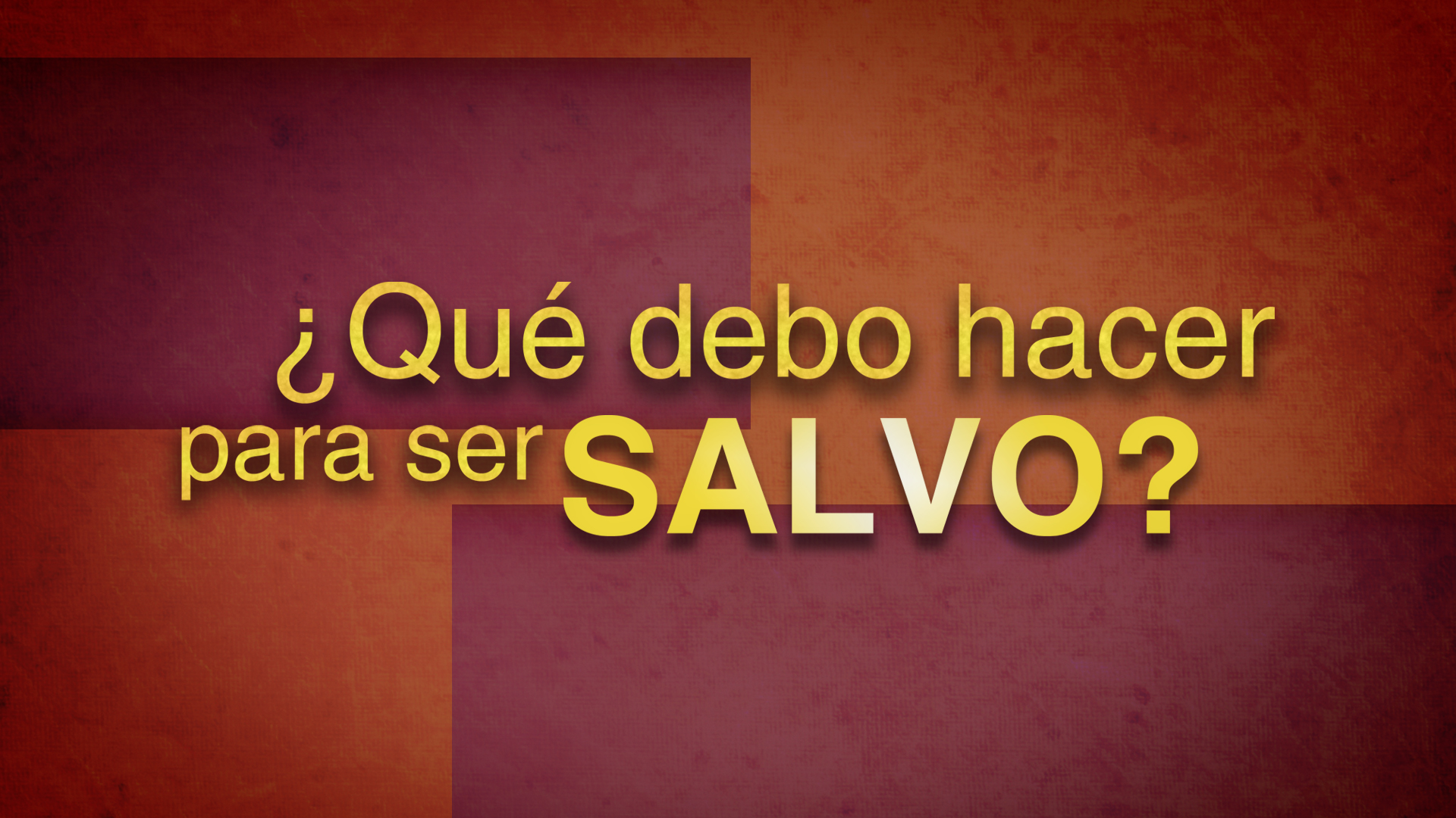 ¿Qué Debo Hacer Para Ser Salvo? (What Must I Do to Be Saved?) - Spanish Version